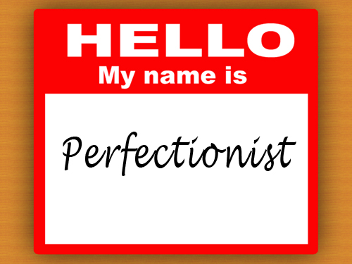 "Name Tag With The Name ""Perfectionist"""